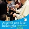 Accendi una luce in famiglia - con Papa Francesco in preghiera per il Sinodo